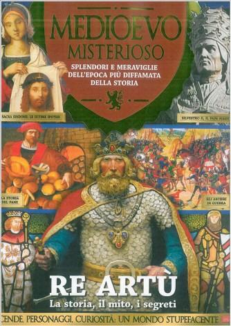 Medioevo Misterioso vol.8: RE ARTU' La storia, il mito, i segreti By Sprea