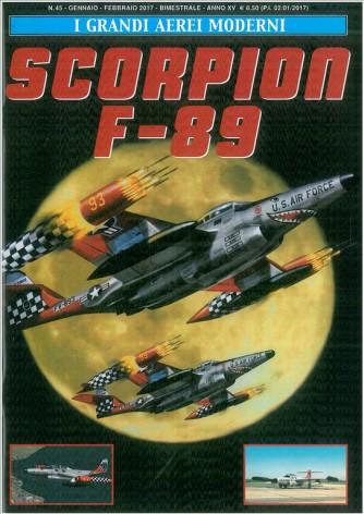 I Grandi Aerei Moderni -Bimestrale n.45 Genn.2017 - Scorpion F-89