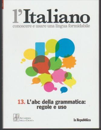 """l'Italiano  vol.13 """"L'ABC della grammatica: regole e uso"""""""