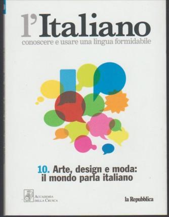 """l'Italiano  vol.10 """"Arte, design e moda: il mondo parla italiano"""""""