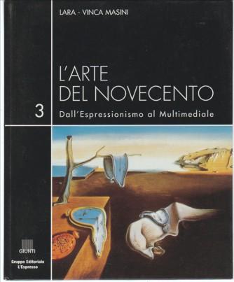 L'arte del Novecento vol.3 Dall'Espressionismo al multimediale di Lara-Vinca Masini