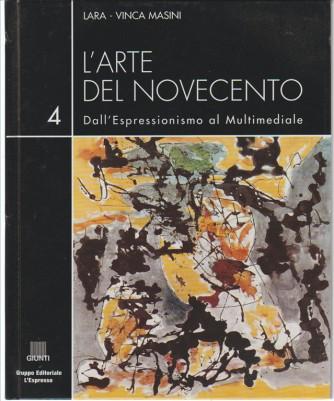 L'arte del Novecento vol.4 Dall'Espressionismo al multimediale di Lara-Vinca Masini