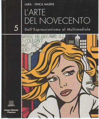 L'arte del Novecento vol.5 Dall'Espressionismo al multimediale di Lara-Vinca Masini