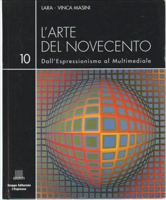 L'arte del Novecento vol.10 Dall'Espressionismo al multimediale di Lara-Vinca Masini