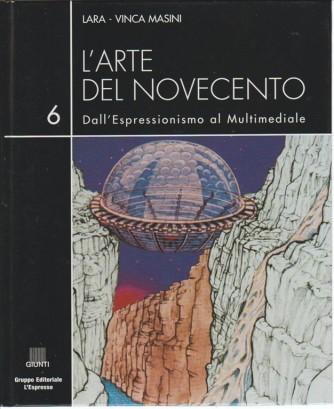 L'arte del Novecento vol.6 Dall'Espressionismo al multimediale di Lara-Vinca Masini