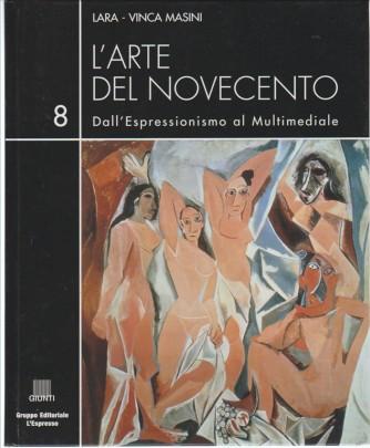 L'arte del Novecento vol.8 Dall'Espressionismo al multimediale di Lara-Vinca Masini
