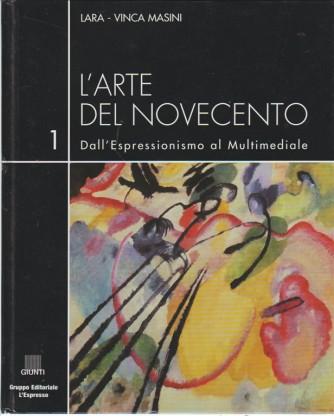 L'arte del Novecento vol.1 Dall'Espressionismo al multimediale di Lara-Vinca Masini