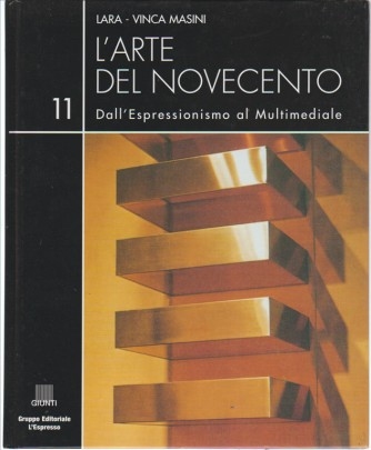 L'arte del Novecento vol.11 Dall'Espressionismo al multimediale di Lara-Vinca Masini