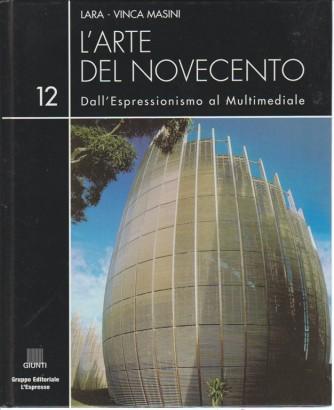 L'arte del Novecento vol.12 Dall'Espressionismo al multimediale di Lara-Vinca Masini