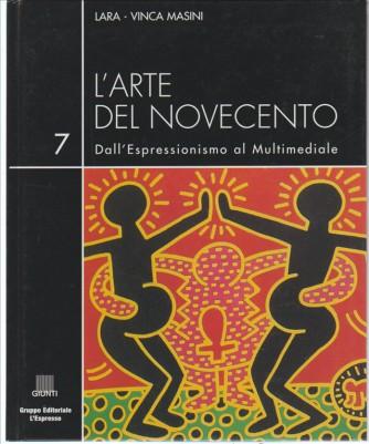 L'arte del Novecento vol.7 Dall'Espressionismo al multimediale di Lara-Vinca Masini