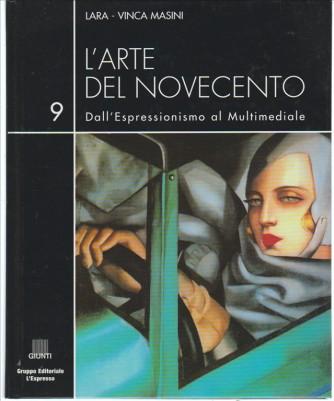 L'arte del Novecento vol.9 Dall'Espressionismo al multimediale di Lara-Vinca Masini