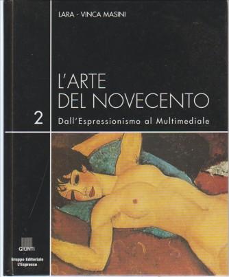 L'arte del Novecento vol.2 Dall'Espressionismo al multimediale di Lara-Vinca Masini