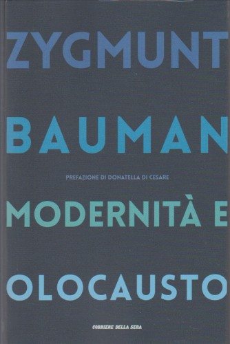 Modernità e olocausto di Zygmunt Bauman by Corriere della Sera