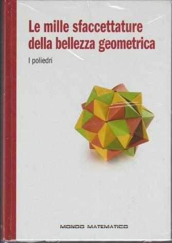 Le mille sfaccettature della bellezza geometrica: I Poliedri - RBA editore