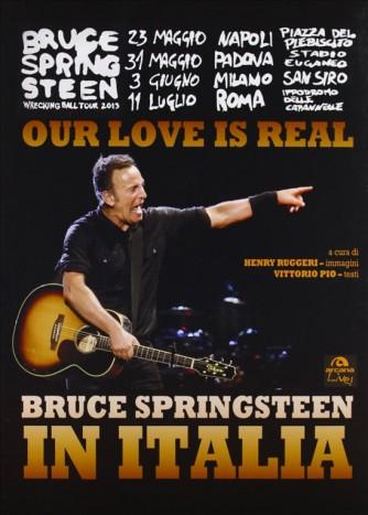 Our love is real. Bruce Springsteen in Italia a cura Henry Ruggeri e Vittorio Pio