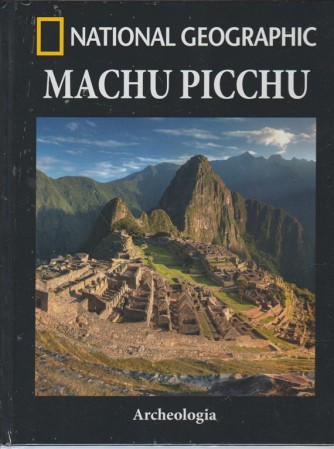 Archeologia by National Geographic vol. 4 - Machu Picchu