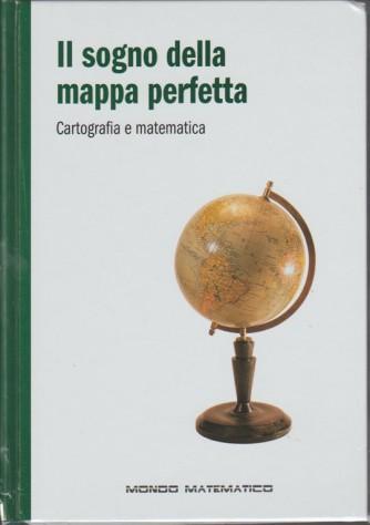 """Mondo Matematico vol. 24-Il Sogno della mappa perfetta""""Cartografia e matematica"""""""