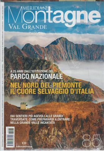 Meridiani montagne - bimestrale n. 85 Marzo 2017 - VAL GRANDE
