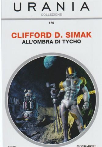 All'ombra Di Tycho di Clifford D. Simak - Urania Collezione vol. 170 by Mondadori