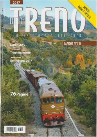 Tutto Treno - mensile n. 316 Marzo 2017