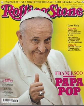 "Rolling Stone - mensile n. 3 marzo 2017 - Francesco""Papa POP"""