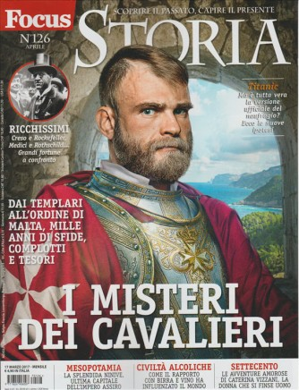 "Focus Storia - mensile n. 126 Aprile 2017 ""I misteri dei cavalieri"""