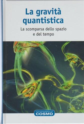 La Gravità Quantistica - collana una passeggiata nel Cosmo vol. 41