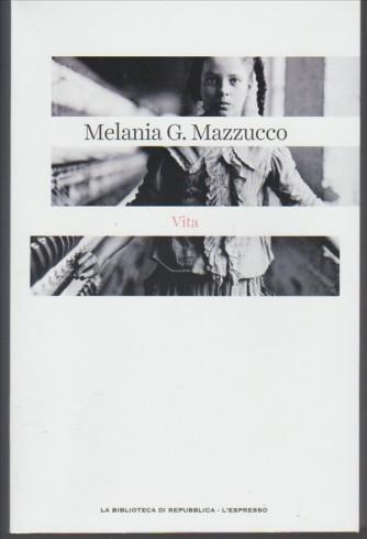 Vita - di Melania G. Mazzucco by La biblioteca di Repubblica / l'Espresso