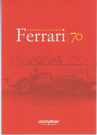 Ferrari 70 - di Umberto Zappelloni by La Gazzetta dello Sport