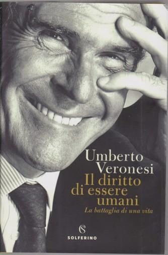 Umberto Veronesi - Il diritto di essere umani - mensile - Le grandi opere del Corriere della sera