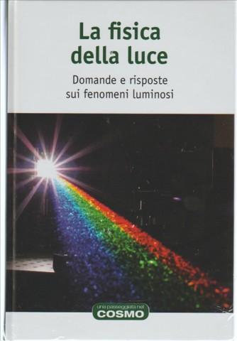 La Fisica della Luce - collana Una passeggiata nel Cosmo - RBA edizioni