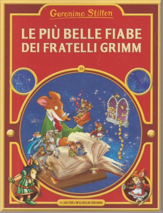 LE PIU' BELLE FIABE DEI FRATELLI GRIMM. GERONIMO STILTON. N. 25.