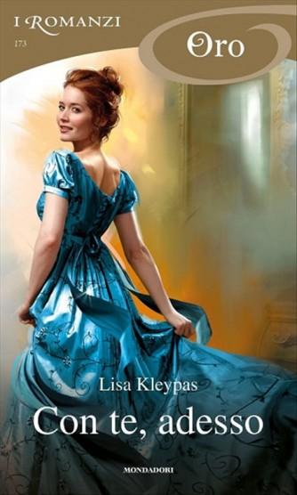 I Romanzi Oro n. 173 - Con te, adesso di Lisa Kleypas by Mondadori
