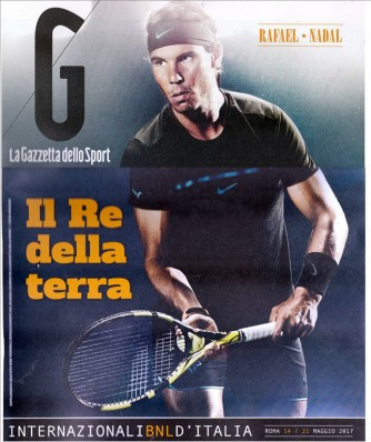 Rafael Nadal - il Re della terra-supplemento Gazzetta dello Sport 12 Maggio 2017