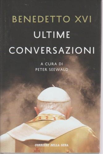 BENEDETTO XVI. ULTIME CONVERSAZIONI. A CURA DI PETER SEEWALD.