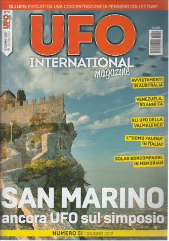 "UFO International  Magazine-mensile n.51 Giugno 2017""San Marino-Ufo sul Simposio"""