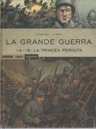 HISTORICA N. 47. LA GRANDE GUERRA 14-18: LA TRINCEA PERDUTA. MENSILE.