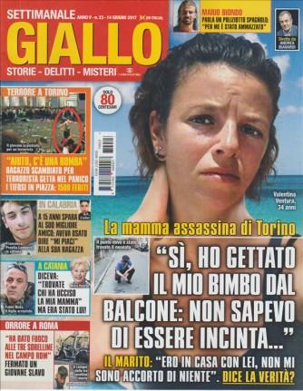 """Giallo - settimanale n. 23 - 14 Giugno 2017 """"La mamma assassina di Torino"""""""