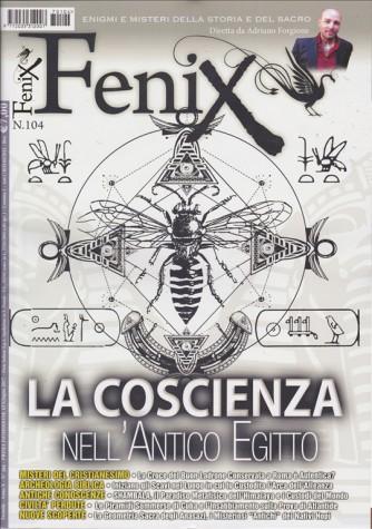 """Fenix - mensile n. 104 - Giugno 2017 """"La coscienza nell'Antico Egitto"""""""