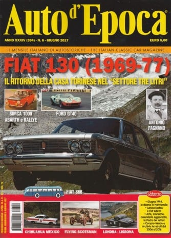 """Auto d'epoca - mensile n. 6 Giugno 2017 """"Fiat 130 (1969-77)"""