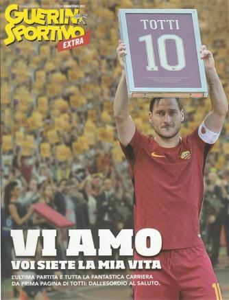 """Guerin Sportivo Extra """"Totti 10"""" - vi amo voi siete la mia vita"""