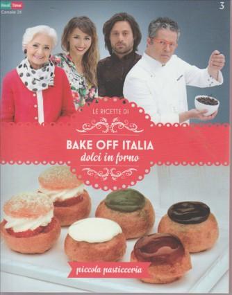 LE RICETTE DI BAKE OFF ITALIA DOLCI IN FORNO. PICCOLA PASTICCERIA. N.3.
