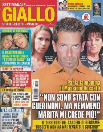Giallo - settimanale n. 25 - 28 Giugno 2017 Parla la mamma di Massimo Bossetti