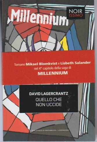Noirissimo-Quello che non Uccide di DAVID LAGERCRANTZ 4°capitolo saga Millennium