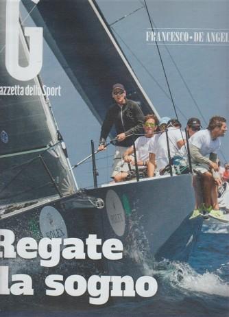 """REGATE DA SOGNO """"a vele spiegate"""" supplemento Gazzetta dello Sport Giugno 2017"""