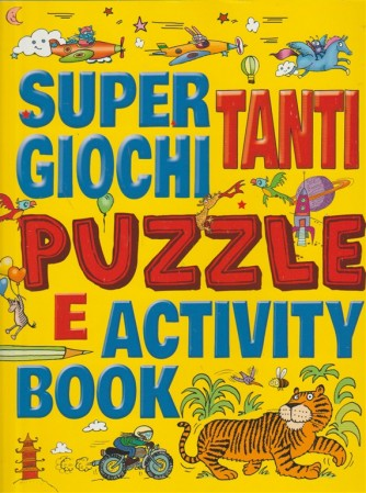 Super Giochi tanti Puzzle e Activity Book