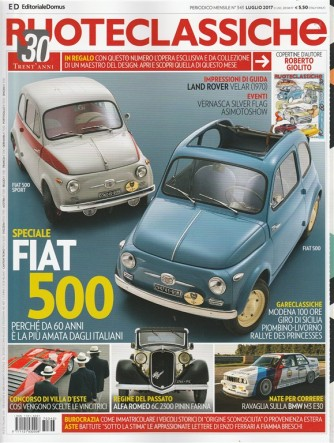Ruote Classiche - mensile n. 343 Luglio 2017 FIAT 500 - da 60 anni la più amata
