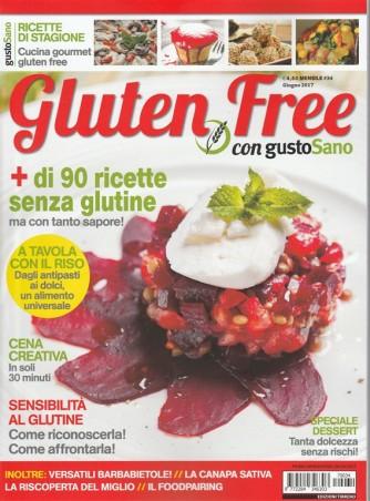 Gluten Free - mensile n. 34 Giugno 2017 - 90 ricette senza glutine
