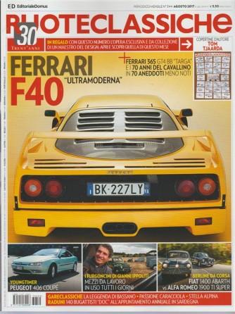 Ruote Classiche - mensile n. 344 Agosto 2017 - Ferrari F40 ultramoderna