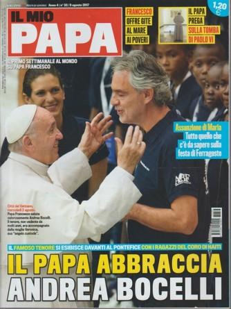 Il mio Papa - settimanale n.33 - 9 Agosto 2017- il Papa abbraccia Andrea Bocelli